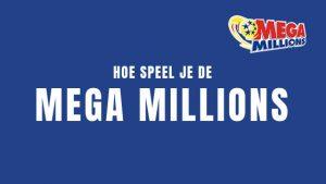 Hoe speel je de Mega Millions